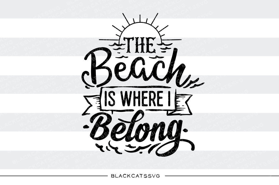 The beach is where I belong - SVG file Cutting File ...