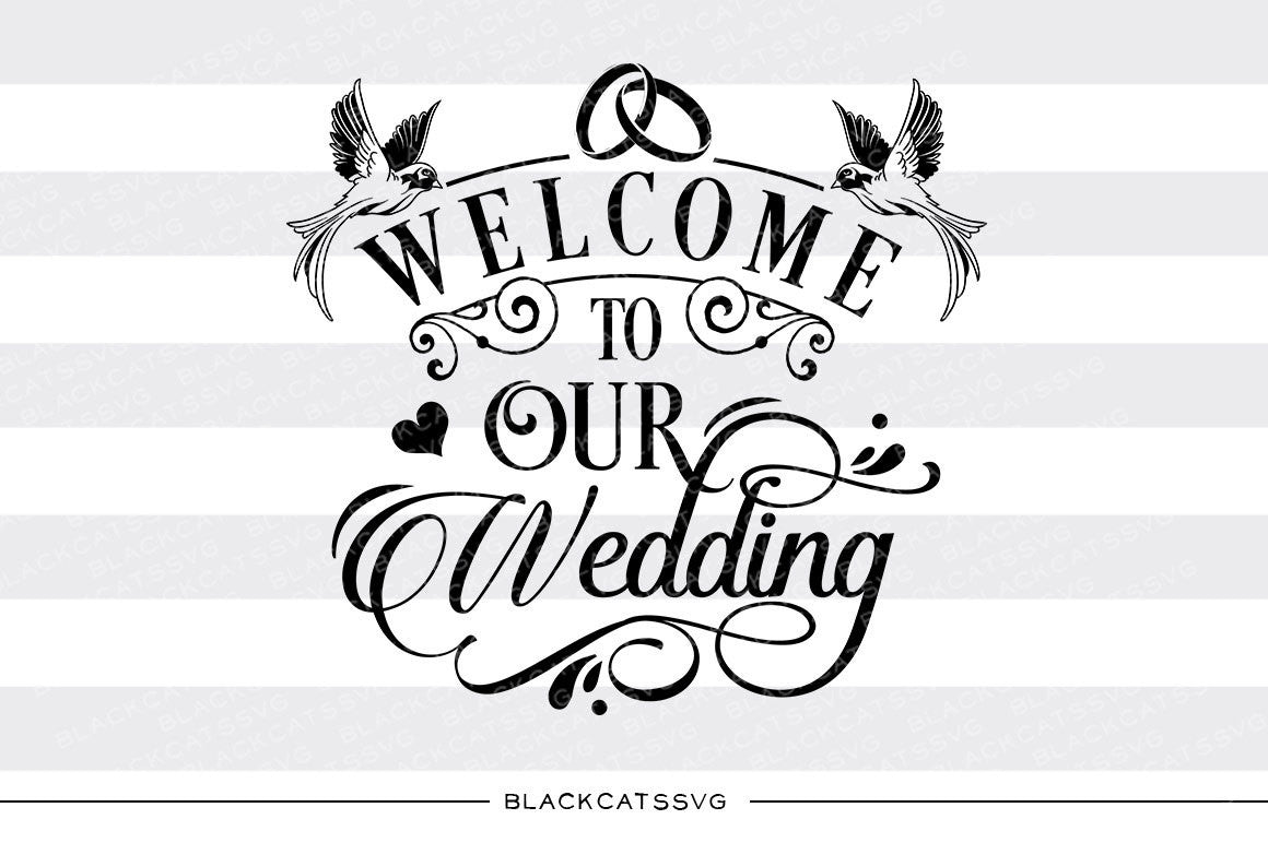 Welcome to our wedding sign svg file cutting file clipart in svg welcome to our wedding sign svg file cutting file clipart in svg eps dxf junglespirit Image collections