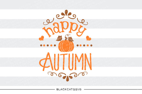 Happy autumn  -  SVG file Cutting File Clipart in Svg, Eps, Dxf, Png for Cricut & Silhouette - BlackCatsSVG