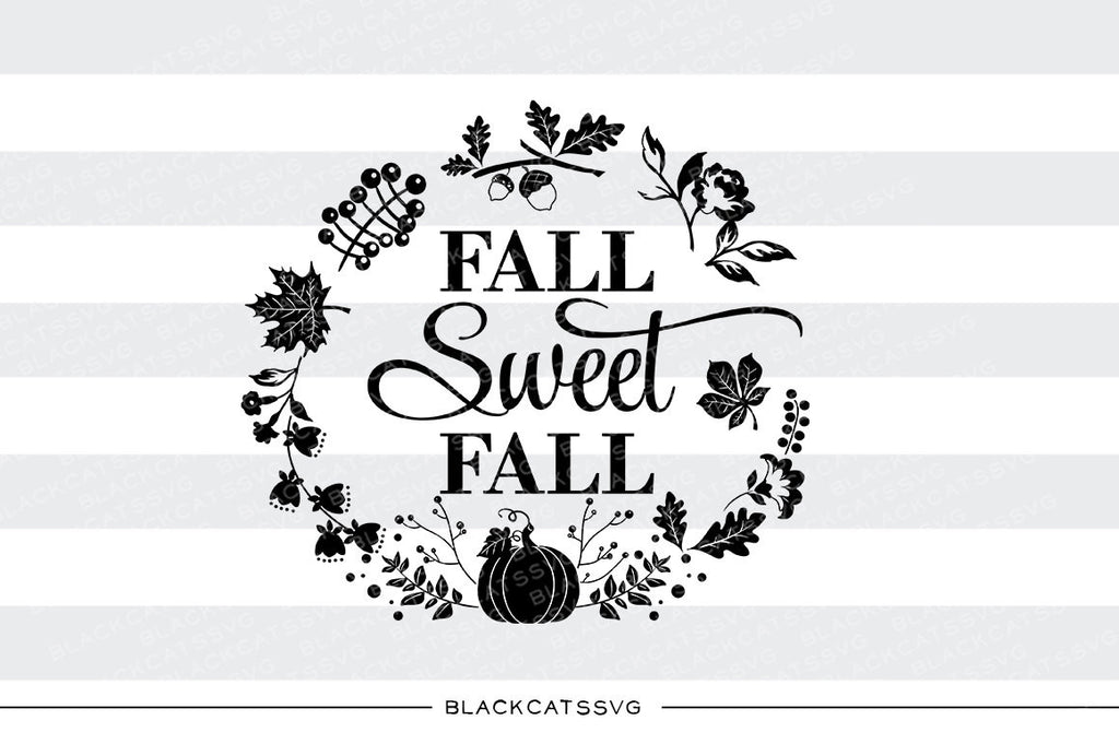 Fall sweet fall  -  SVG file Cutting File Clipart in Svg, Eps, Dxf, Png for Cricut & Silhouette - BlackCatsSVG
