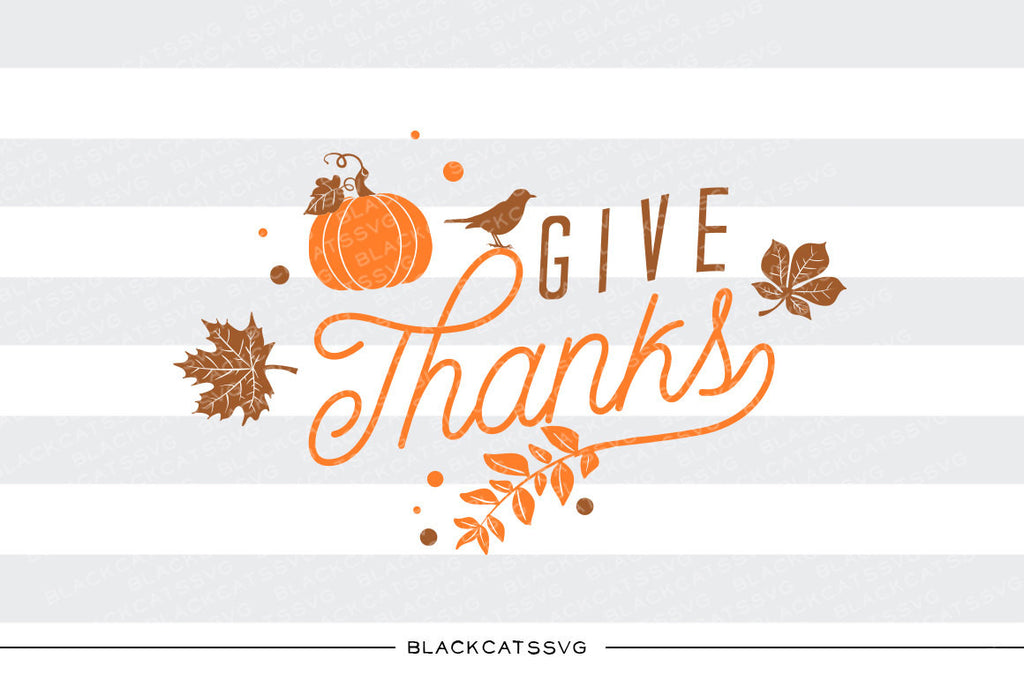 Give thanks -  SVG file Cutting File Clipart in Svg, Eps, Dxf, Png for Cricut & Silhouette - Thanksgiving SVG - BlackCatsSVG
