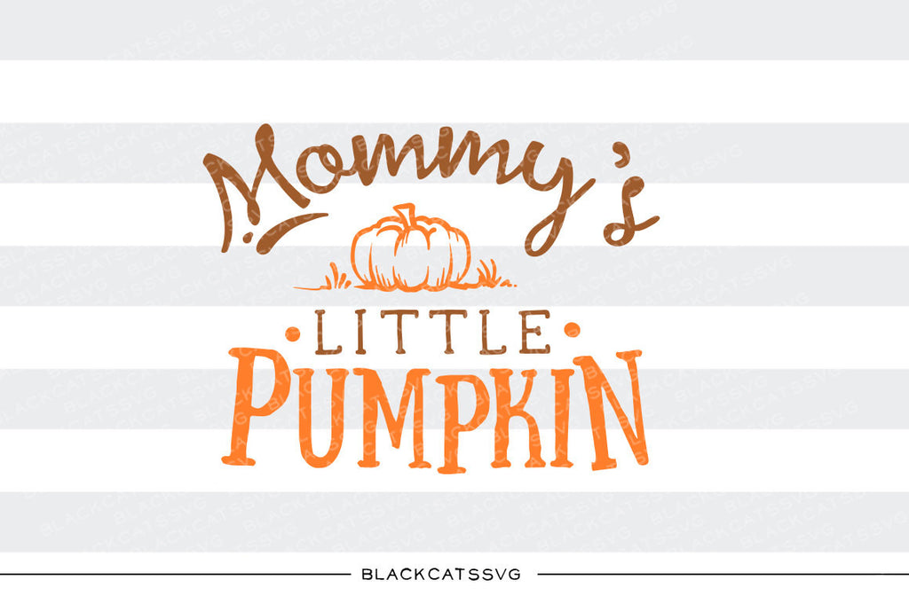 Mommy's little pumpkin  -  SVG file Cutting File Clipart in Svg, Eps, Dxf, Png for Cricut & Silhouette - BlackCatsSVG