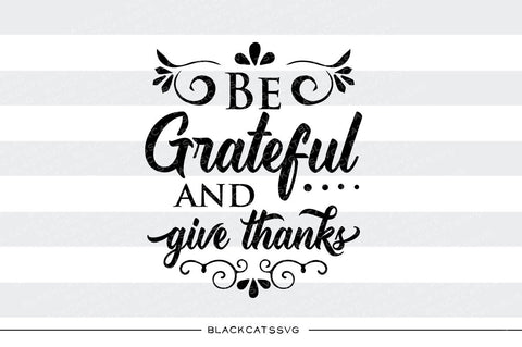 Be grateful and give thanks -  SVG file Cutting File Clipart in Svg, Eps, Dxf, Png for Cricut & Silhouette - Thanksgiving SVG - BlackCatsSVG