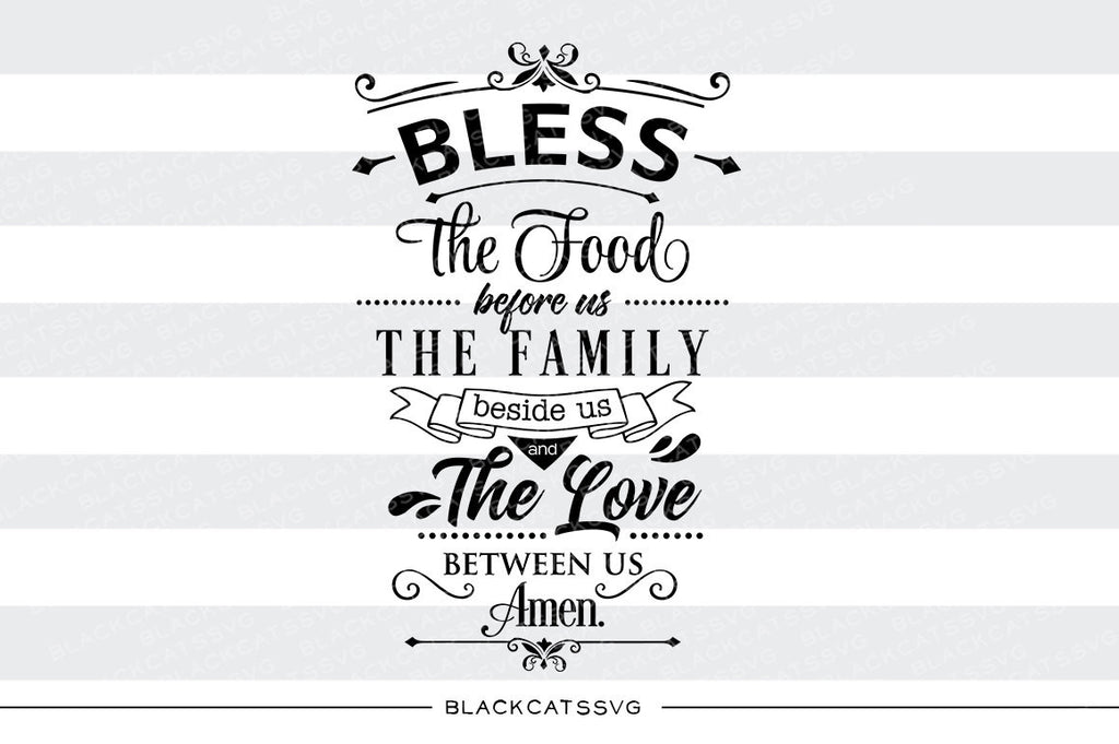 Bless the food the family the love SVG file Cutting File Clipart in Svg, Eps, Dxf, Png for Cricut & Silhouette - BlackCatsSVG