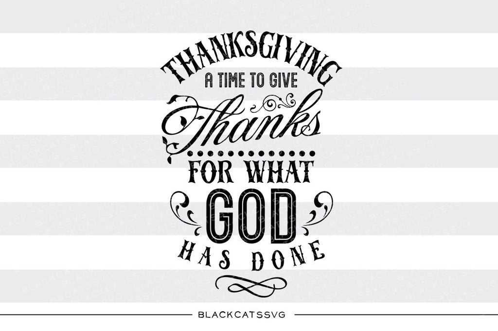 Thanksgiving - a time to give thanks - SVG file Cutting File Clipart in Svg, Eps, Dxf, Png for Cricut & Silhouette - Thanksgiving SVG - BlackCatsSVG