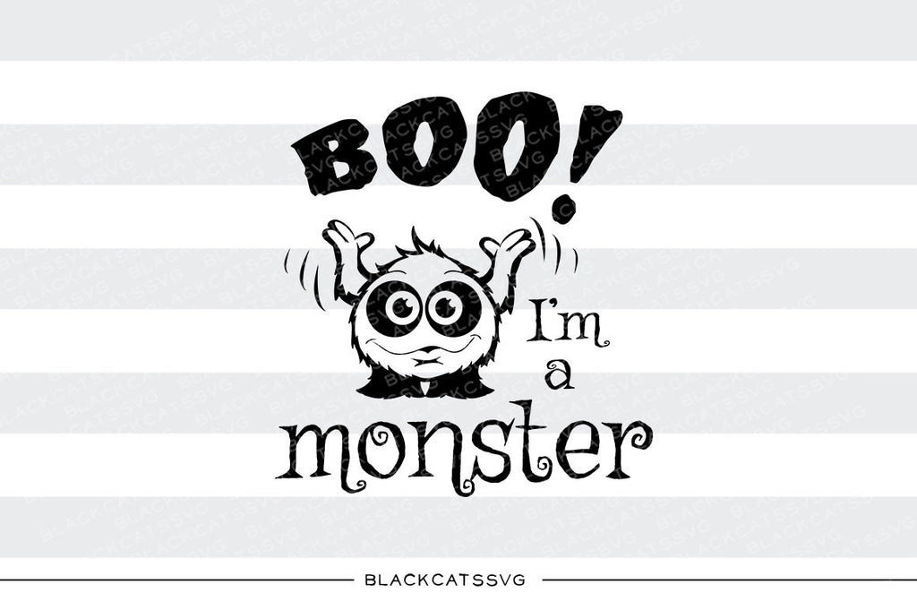 Boo! I'm a monster - SVG file Cutting File Clipart in Svg, Eps, Dxf, Png for Cricut & Silhouette - Halloween SVG - BlackCatsSVG