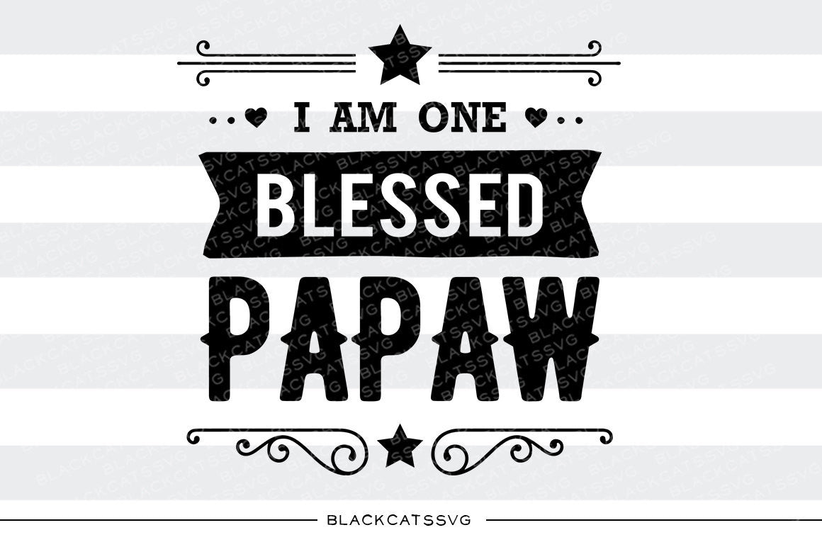 I Am One Blessed Papaw Svg File Cutting File Clipart In