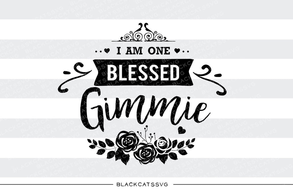 I am one Blessed Gimmie SVG file Cutting File Clipart in Svg, Eps, Dxf, Png for Cricut & Silhouette - BlackCatsSVG