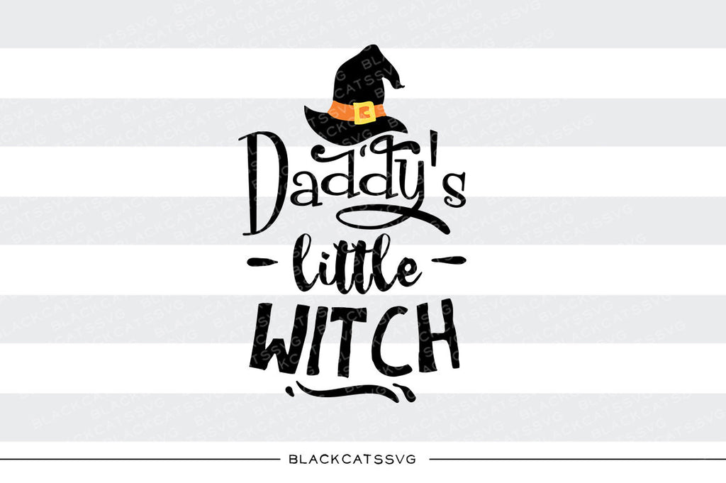 Daddy's little witch - SVG file Cutting File Clipart in Svg, Eps, Dxf, Png for Cricut & Silhouette - Halloween SVG - BlackCatsSVG