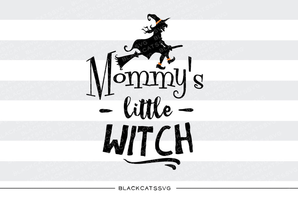 Mommy's little witch - SVG file Cutting File Clipart in Svg, Eps, Dxf, Png for Cricut & Silhouette - Halloween SVG - BlackCatsSVG