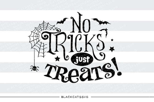 No Tricks Just Treats Svg File Cutting File Clipart In