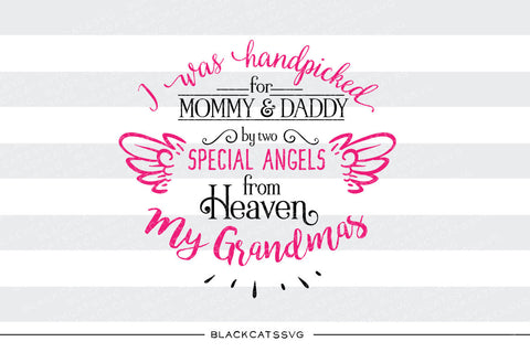 Hand picked for mommy and daddy by my Grandmas in Heaven SVG file Cutting File Clipart in Svg, Eps, Dxf, Png for Cricut & Silhouette  svg - BlackCatsSVG