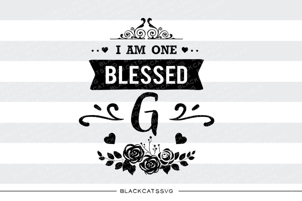 I am one blessed G SVG file Cutting File Clipart in Svg, Eps, Dxf, Png for Cricut & Silhouette - BlackCatsSVG