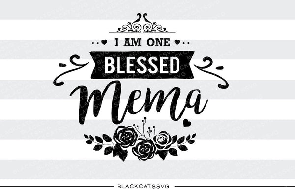I Am One Blessed Mema Svg File Cutting File Clipart In Svg