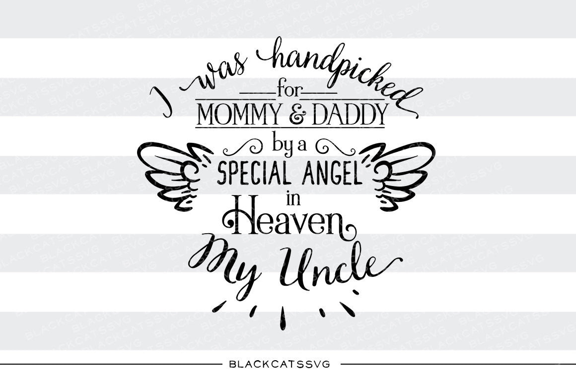 Hand Picked For Mommy And Daddy By My Uncle In Heaven Svg