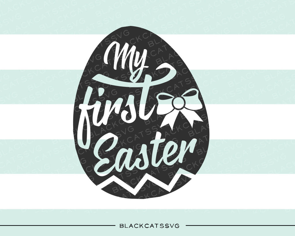 My first Easter SVG file Cutting File Clipart in Svg, Eps, Dxf, Png for Cricut & Silhouette - BlackCatsSVG