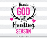 Thank God for Hunting Season  SVG file Cutting File Clipart in Svg, Eps, Dxf, Png for Cricut & Silhouette - BlackCatsSVG
