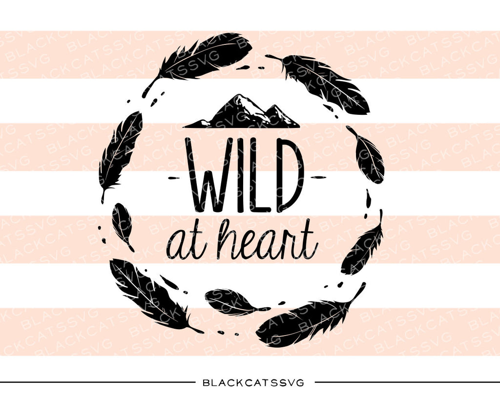 Wild at heart SVG file Cutting File Clipart in Svg, Eps, Dxf, Png for Cricut & Silhouette - BlackCatsSVG