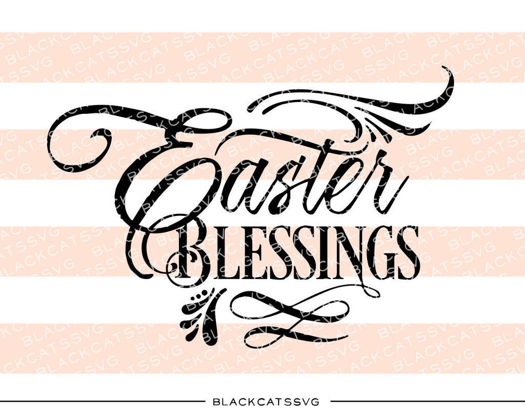 Easter Blessings -  SVG file Cutting File Clipart in Svg, Eps, Dxf, Png for Cricut & Silhouette - BlackCatsSVG