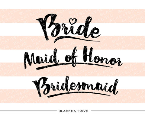 Bride Maid of Honor Bridesmaid SVG file Cutting File Clipart in Svg, Eps, Dxf, Png for Cricut & Silhouette - BlackCatsSVG