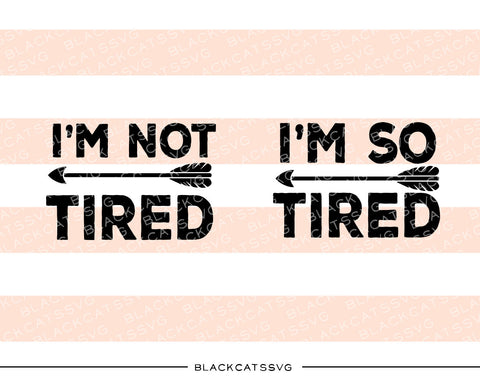 I'm not tired I'm so tired mommy and me  SVG file Cutting File Clipart in Svg, Eps, Dxf, Png for Cricut & Silhouette - BlackCatsSVG