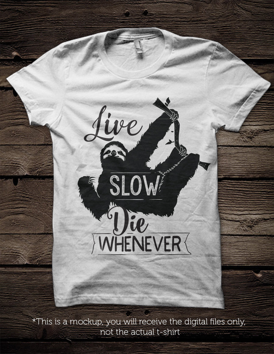 Download Live slow, die whenever sloth - SVG file Cutting File ...