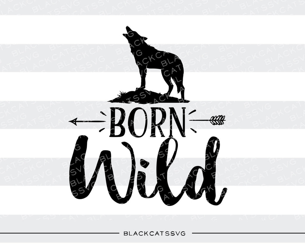 Born wild - wolf howling baby -  SVG file Cutting File Clipart in Svg, Eps, Dxf, Png for Cricut & Silhouette - BlackCatsSVG