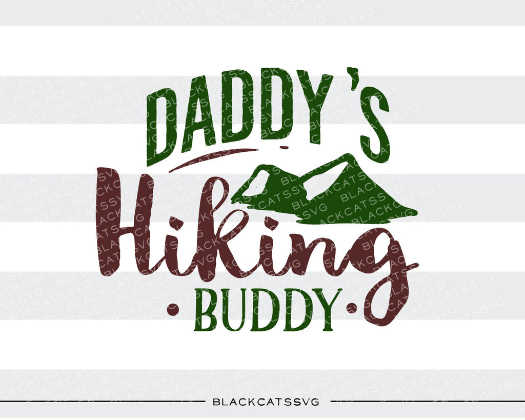 Daddy's hiking buddy -  SVG file Cutting File Clipart in Svg, Eps, Dxf, Png for Cricut & Silhouette - BlackCatsSVG