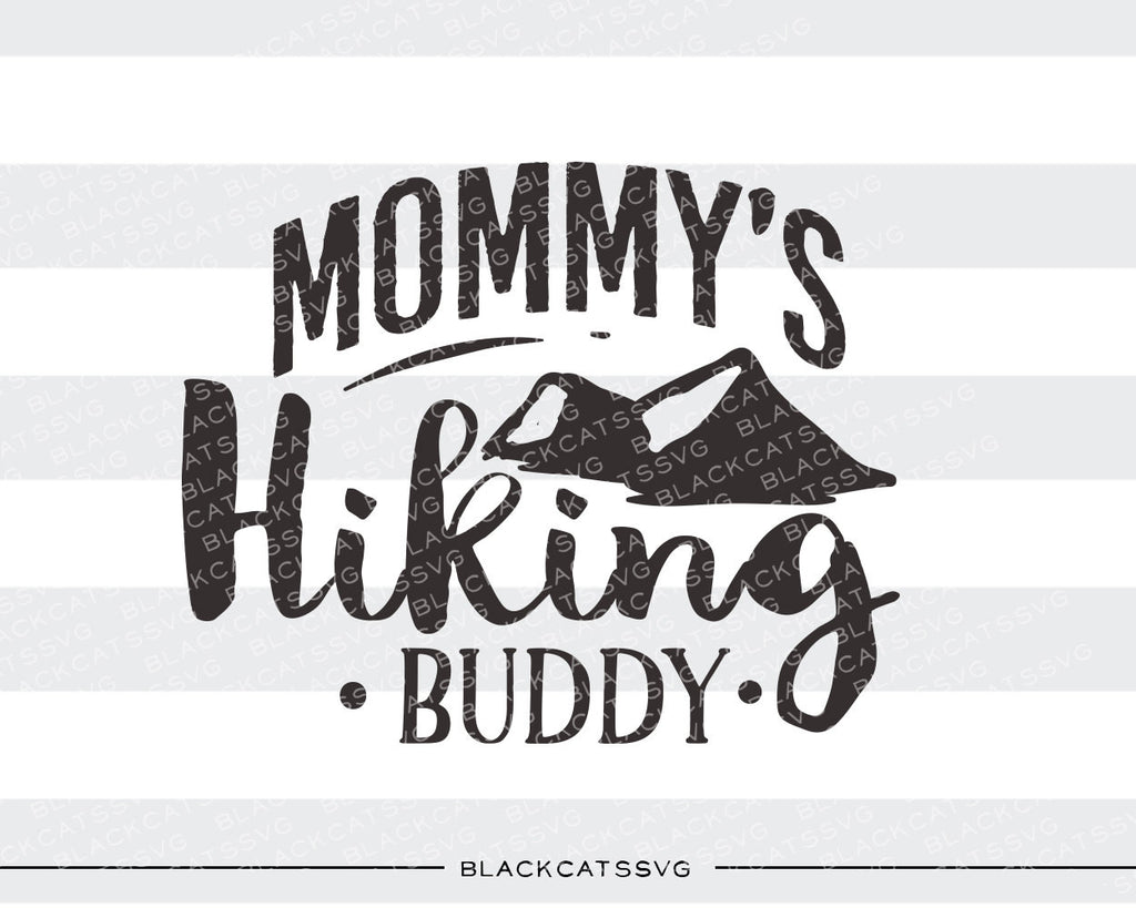 Mommy's hiking buddy -  SVG file Cutting File Clipart in Svg, Eps, Dxf, Png for Cricut & Silhouette - BlackCatsSVG