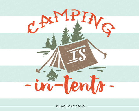 Camping is in-tents -  SVG file Cutting File Clipart in Svg, Eps, Dxf, Png for Cricut & Silhouette - BlackCatsSVG