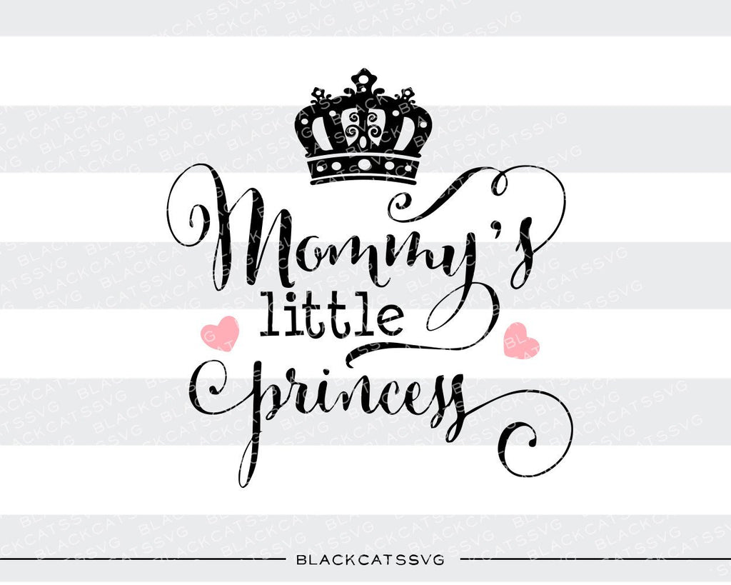 Mommy's Little Princess SVG file Cutting File Clipart in Svg, Eps, Dxf, Png for Cricut & Silhouette svg - BlackCatsSVG