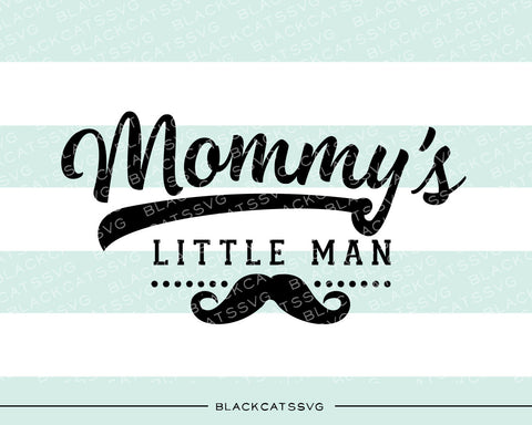 Mommy's little man SVG file Cutting File Clipart in Svg, Eps, Dxf, Png for Cricut & Silhouette mustache svg - BlackCatsSVG