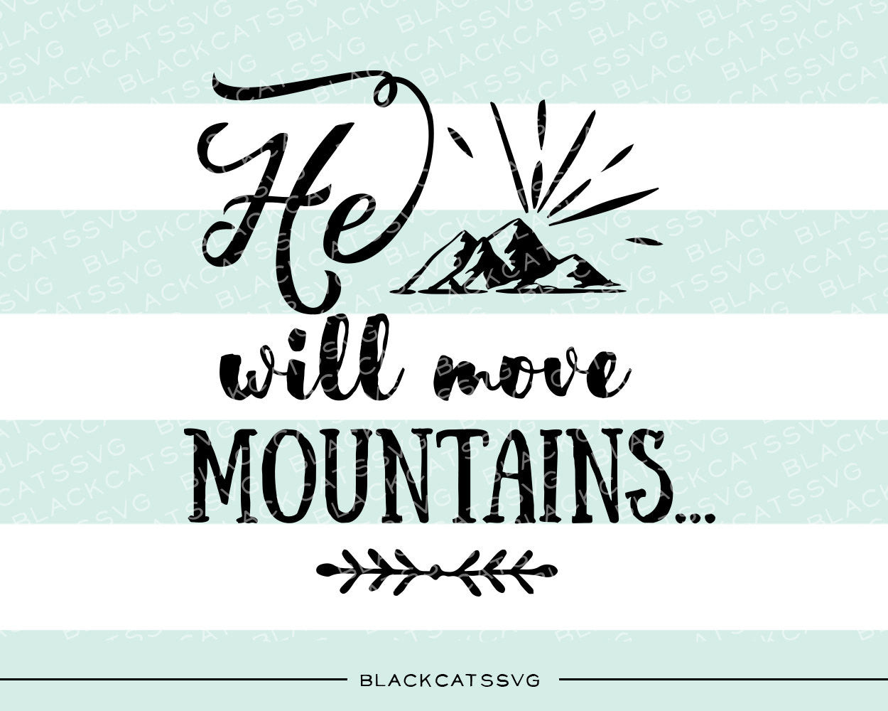He She Will Move Mountains Svg File Cutting File Clipart