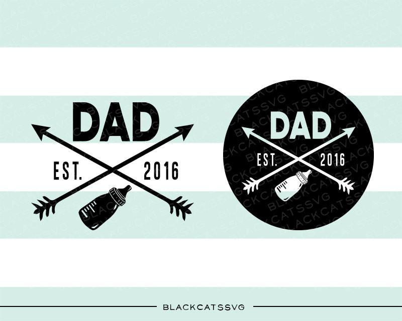 Dad est 2016 SVG file Cutting File Clipart in Svg, Eps, Dxf, Png for Cricut & Silhouette Dad announcement new baby svg - BlackCatsSVG