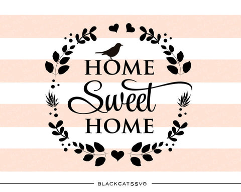 Home sweet home -  SVG file Cutting File Clipart in Svg, Eps, Dxf, Png for Cricut & Silhouette - BlackCatsSVG