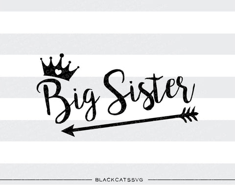 Big sister SVG file Cutting File Clipart in Svg, Eps, Dxf, Png for Cricut & Silhouette - BlackCatsSVG