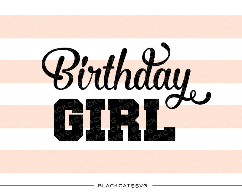 Birthday girl SVG file Cutting File Clipart in Svg, Eps, Dxf, Png for Cricut & Silhouette svg - BlackCatsSVG