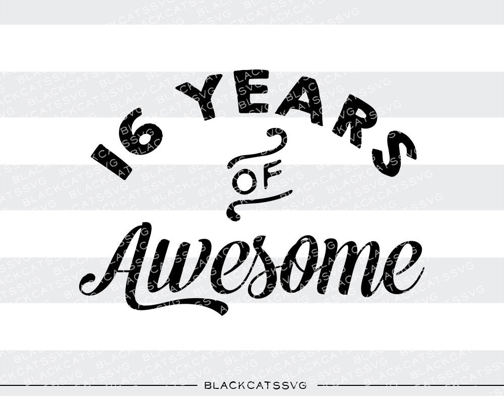 16 years of awesome SVG file Cutting File Clipart in Svg, Eps, Dxf, Png for Cricut & Silhouette svg birthday girl - BlackCatsSVG