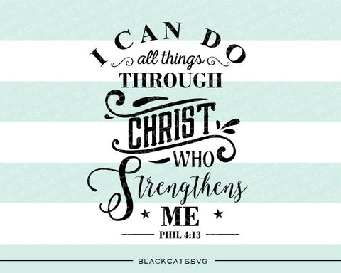 I can do all things through Christ who strengthens me SVG file Cutting File Clipart in Svg, Eps, Dxf, Png for Cricut & Silhouette  svg - BlackCatsSVG