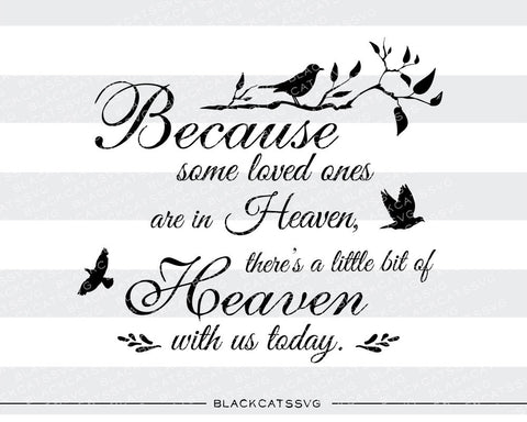 Because some loved ones are in Heaven -  SVG file Cutting File Clipart in Svg, Eps, Dxf, Png for Cricut & Silhouette - BlackCatsSVG