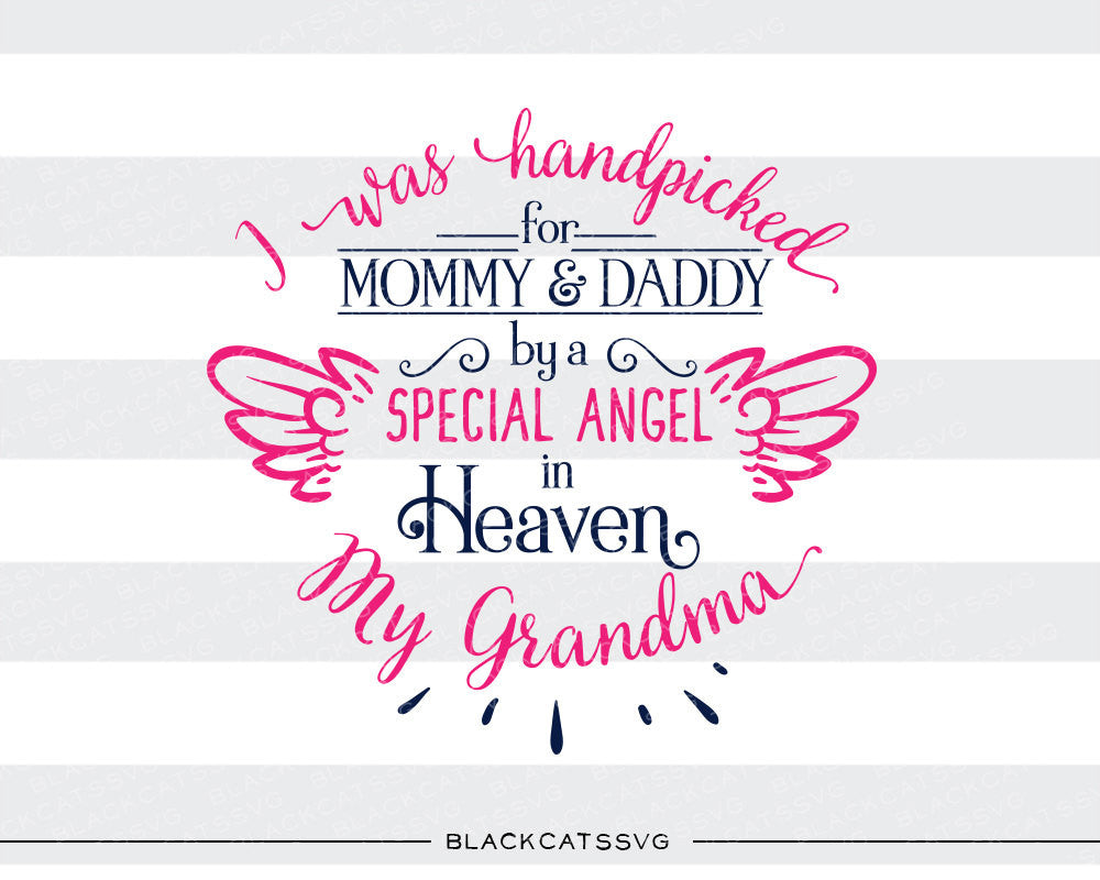 Download Hand Picked For Mommy And Daddy By My Grandma In Heaven Svg File Cutti Blackcatssvg