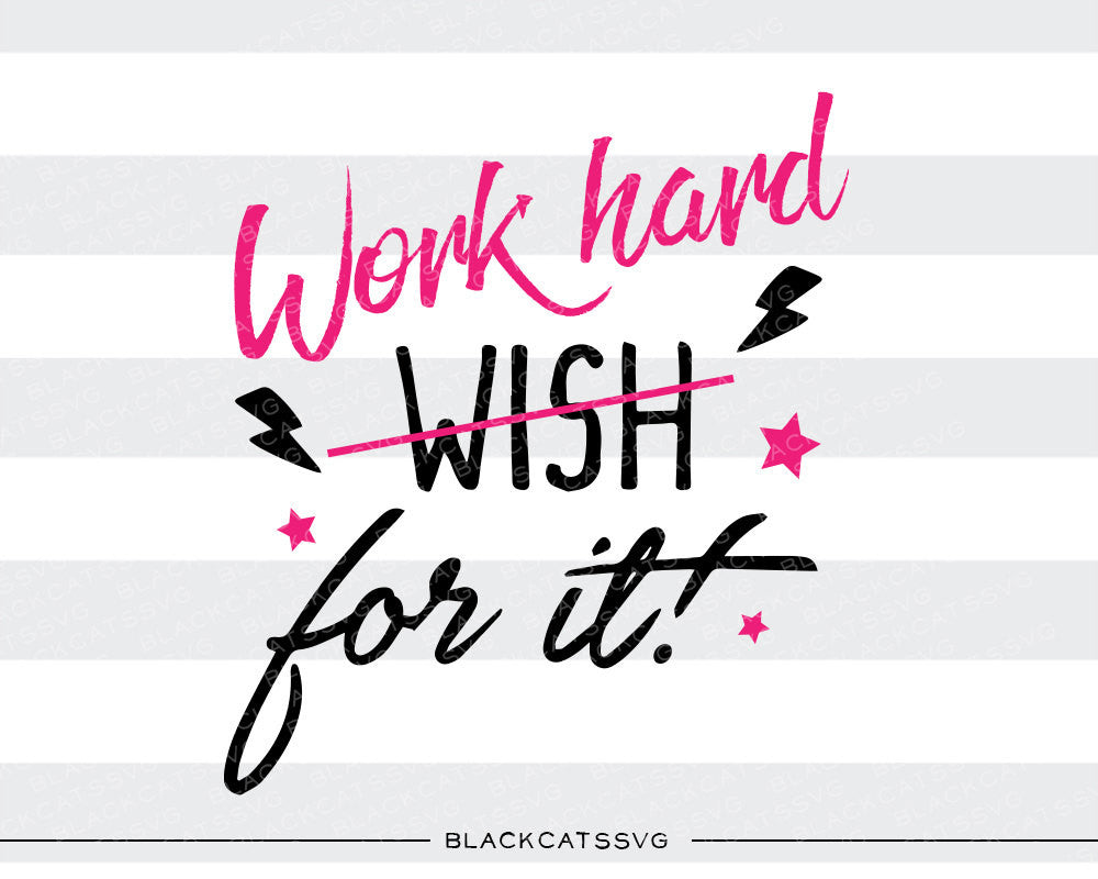 Work hard for it SVG file Cutting File Clipart in Svg, Eps, Dxf, Png for Cricut & Silhouette - BlackCatsSVG