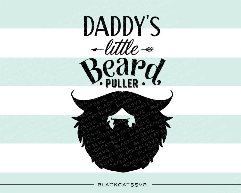 Daddy S Little Beard Puller Svg File Cutting File Clipart In Svg Eps Blackcatssvg