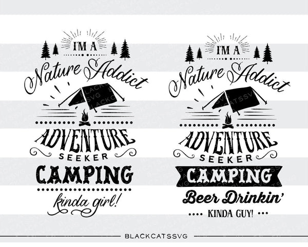 I'm a camping kinda girl / guy - SVG file Cutting File Clipart in Svg, Eps,  Dxf, Png for Cricut & Silhouette - camping adventure svg