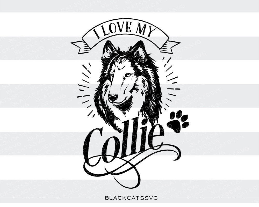 I love my collie -  SVG file Cutting File Clipart in Svg, Eps, Dxf, Png for Cricut & Silhouette - I love my dog - BlackCatsSVG