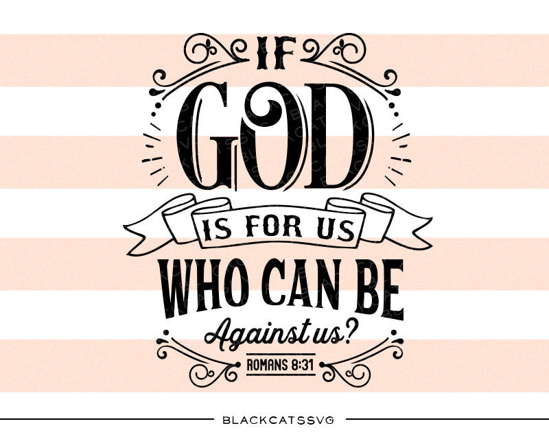 If God is for us who can be against us SVG file Cutting File Clipart in Svg, Eps, Dxf, Png for Cricut & Silhouette  svg - BlackCatsSVG