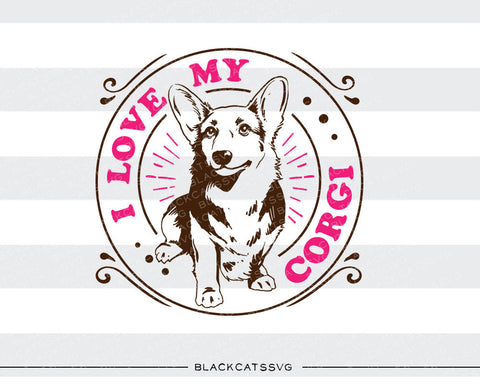 I love my corgi -  SVG file Cutting File Clipart in Svg, Eps, Dxf, Png for Cricut & Silhouette - I love my frenchie - BlackCatsSVG