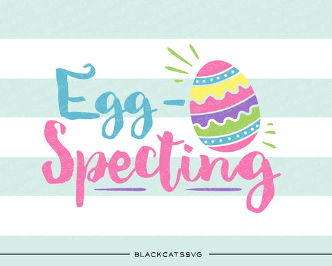 Eggspecting  -  SVG file Cutting File Clipart in Svg, Eps, Dxf, Png for Cricut & Silhouette Egg specting - BlackCatsSVG