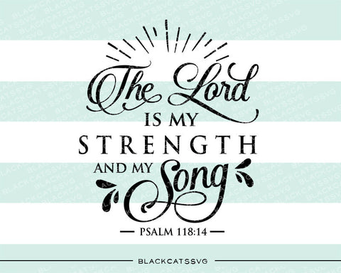 The Lord is my strength and my song  SVG file Cutting File Clipart in Svg, Eps, Dxf, Png for Cricut & Silhouette  svg - BlackCatsSVG