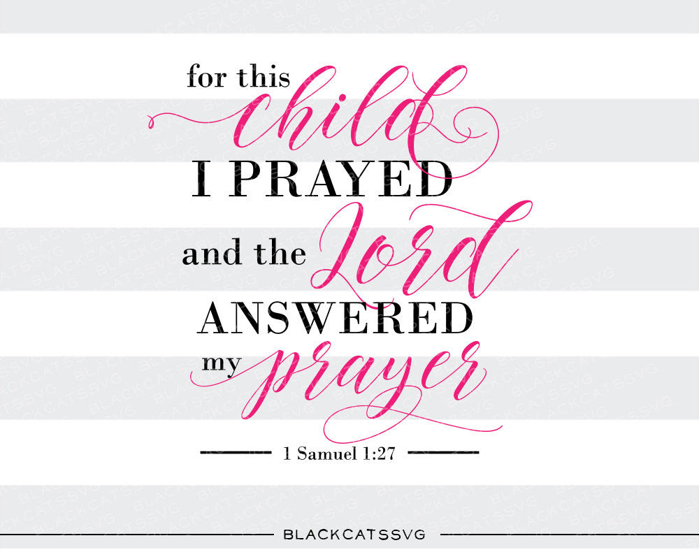 For this child I prayed SVG file Cutting File Clipart in Svg, Eps, Dxf, Png for Cricut & Silhouette  svg - BlackCatsSVG